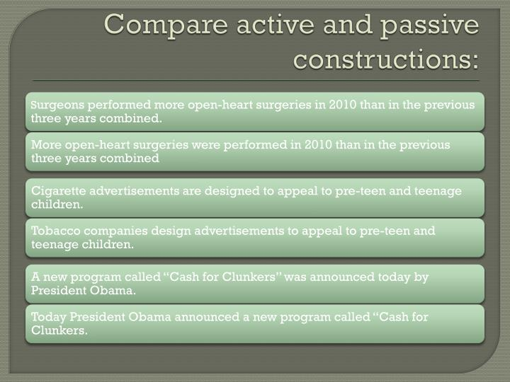 Compare active and passive constructions: