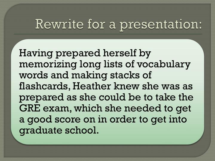Rewrite for a presentation: