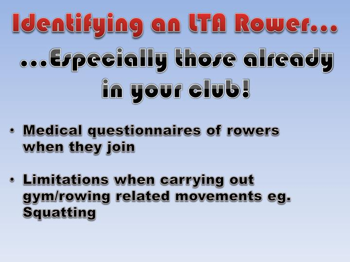 Identifying an LTA Rower...