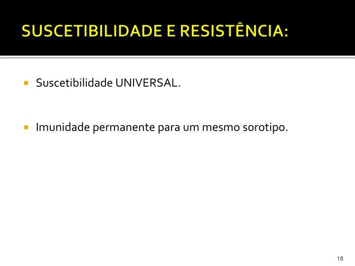 SUSCETIBILIDADE E RESISTÊNCIA: