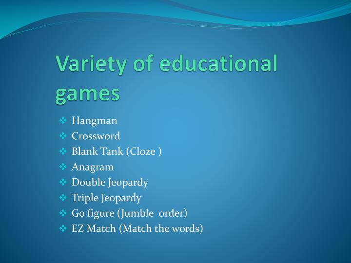Variety of educational games