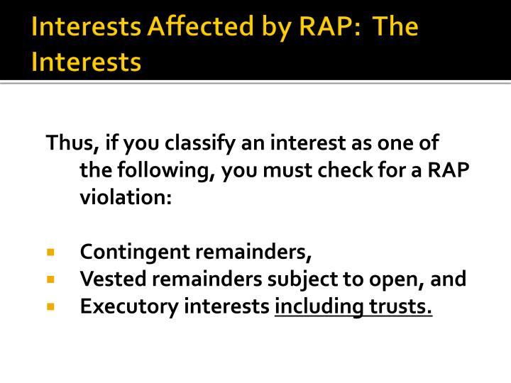 Interests Affected by RAP:  The Interests