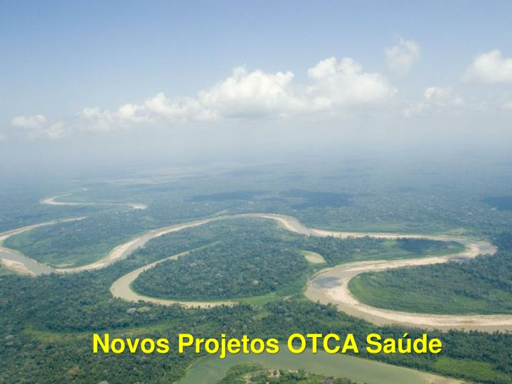 Novos Projetos OTCA Saúde