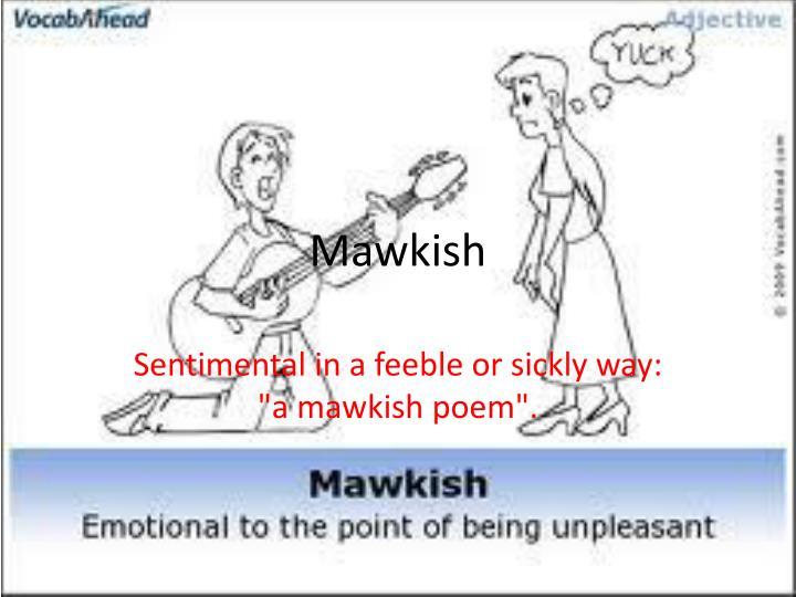 Mawkish