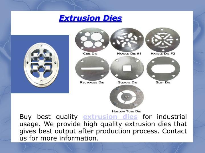 Extrusion Dies