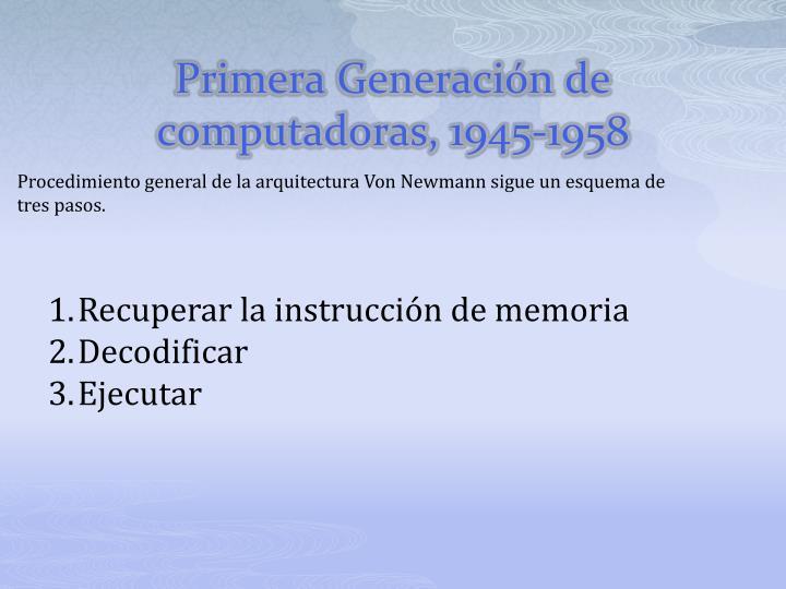 Primera Generación de computadoras, 1945-1958