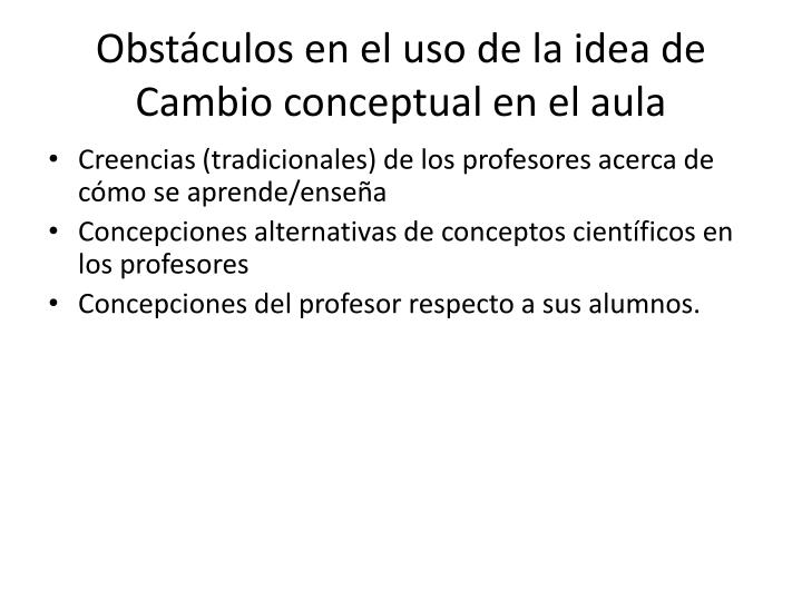 Obstáculos en el uso de la idea de Cambio conceptual en el aula