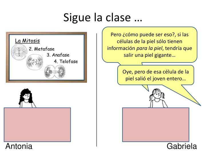 Sigue la clase …