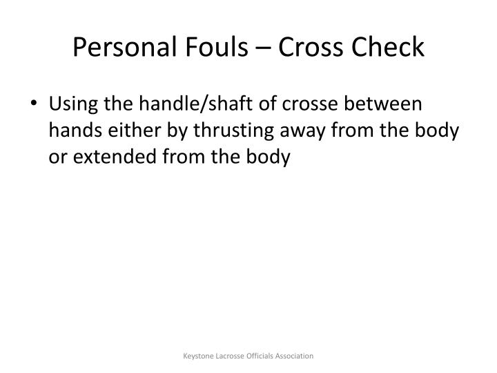 Personal Fouls – Cross Check