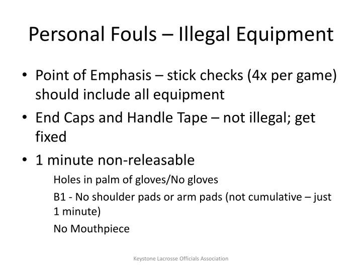 Personal Fouls – Illegal Equipment