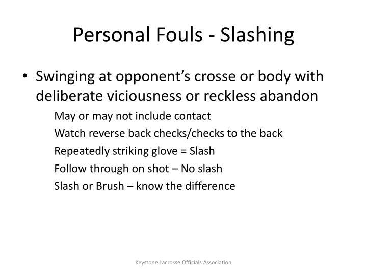 Personal Fouls - Slashing
