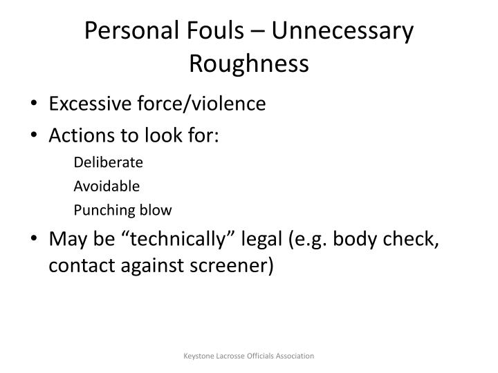 Personal Fouls – Unnecessary Roughness