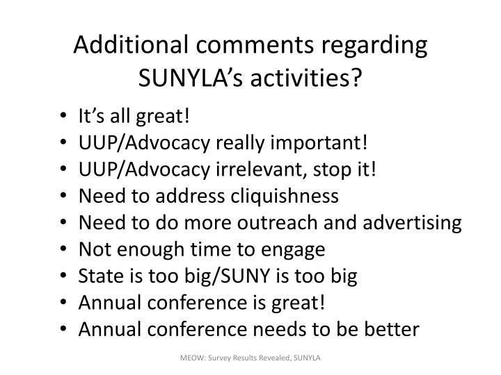 Additional comments regarding SUNYLA's activities?