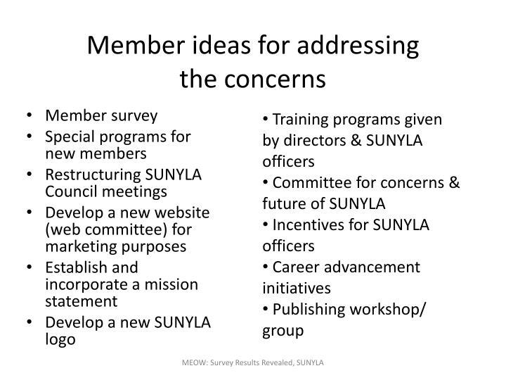 Member ideas for addressing