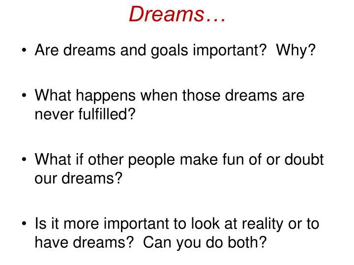 Dreams…