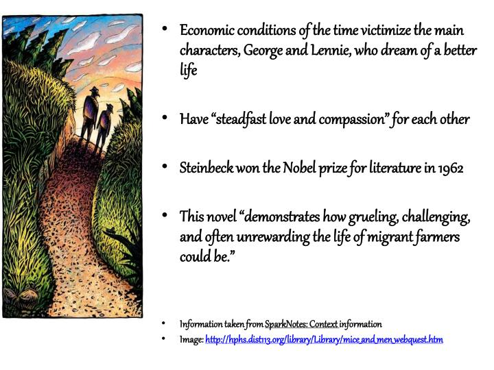 Economic conditions of the time victimize the main characters, George and