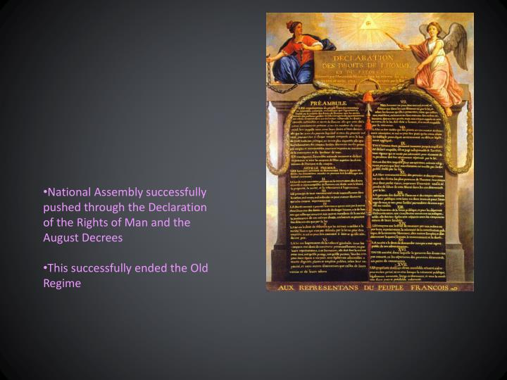 National Assembly successfully pushed through the Declaration of the Rights of Man and the August Decrees