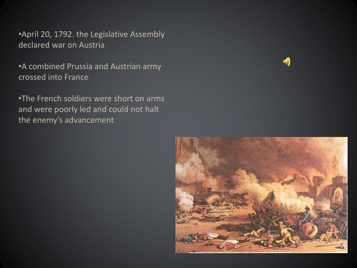 April 20, 1792. the Legislative Assembly declared war on Austria