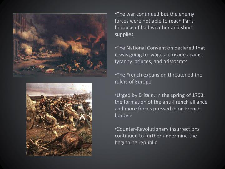 The war continued but the enemy forces were not able to reach Paris because of bad weather and short supplies
