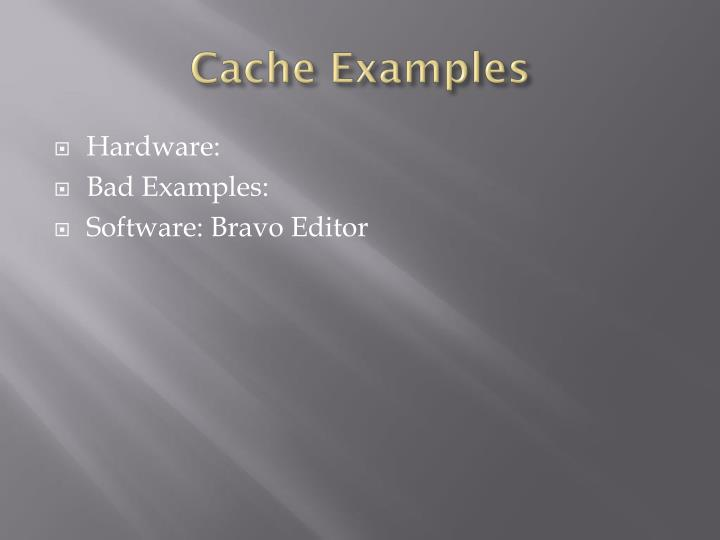 Cache Examples