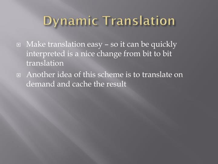 Dynamic Translation