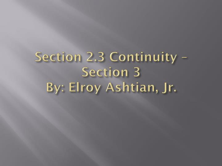 Section 2.3 Continuity – Section 3