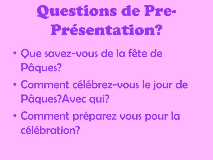 Questions de Pre-