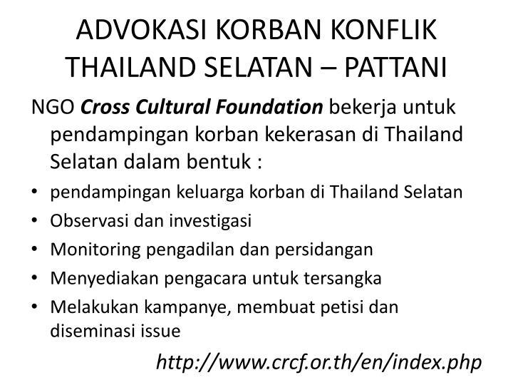 ADVOKASI KORBAN KONFLIK THAILAND SELATAN – PATTANI