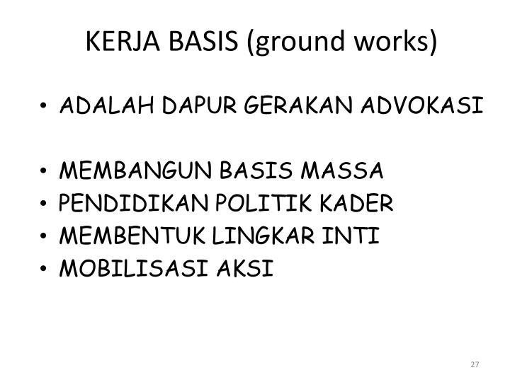 KERJA BASIS (ground works)