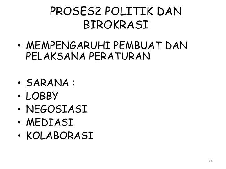 PROSES2 POLITIK DAN BIROKRASI