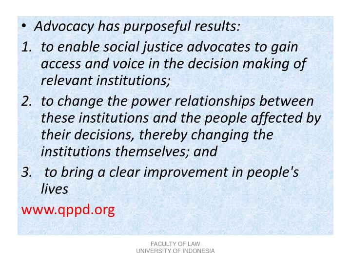 Advocacy has purposeful results: