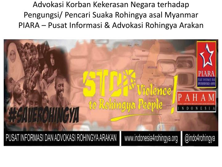 Advokasi Korban Kekerasan Negara terhadap Pengungsi/ Pencari Suaka Rohingya asal Myanmar