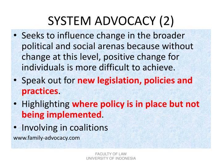 SYSTEM ADVOCACY (2)