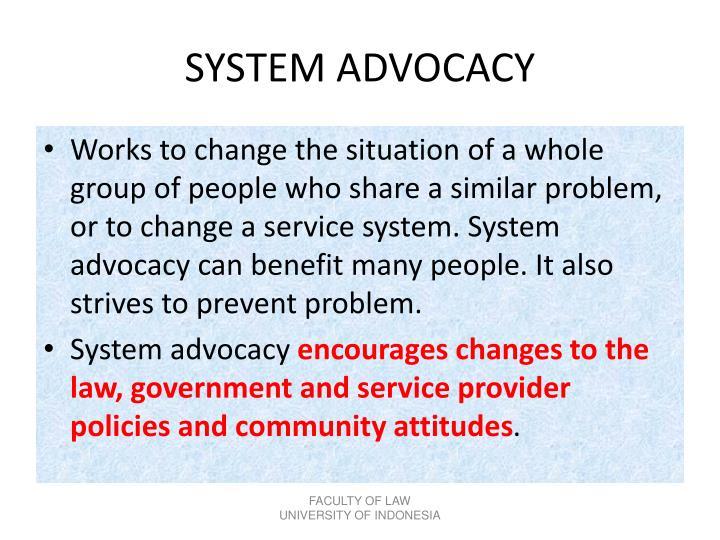 SYSTEM ADVOCACY