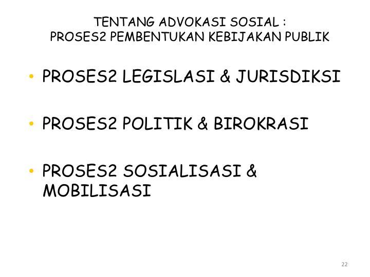 TENTANG ADVOKASI SOSIAL :