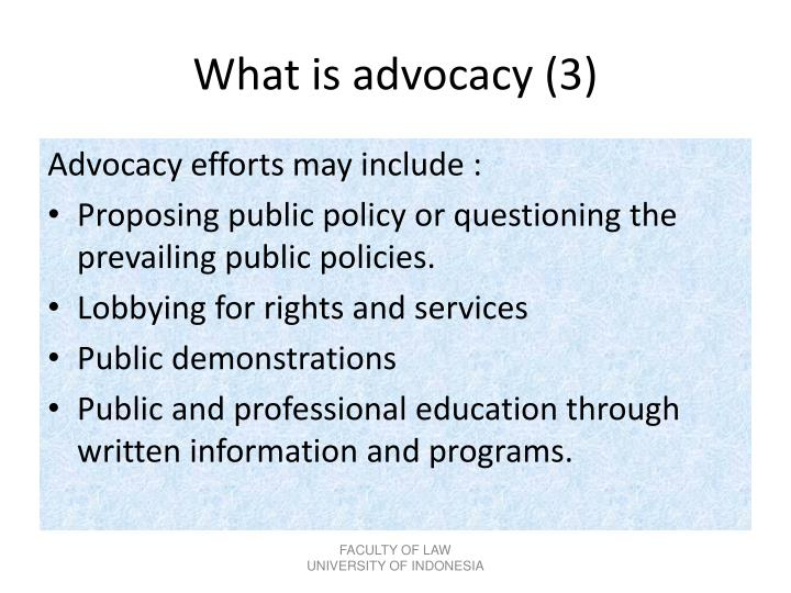 What is advocacy (3)