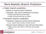 more realistic branch prediction