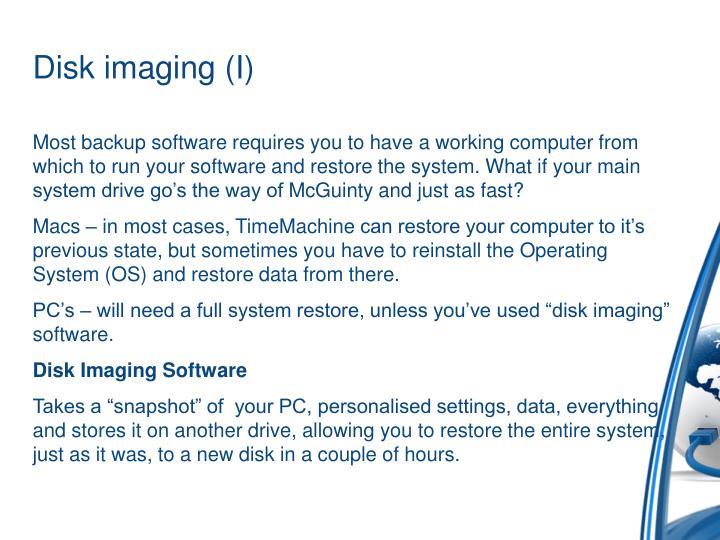 Disk imaging (I)