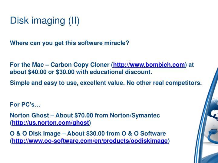 Disk imaging (II)