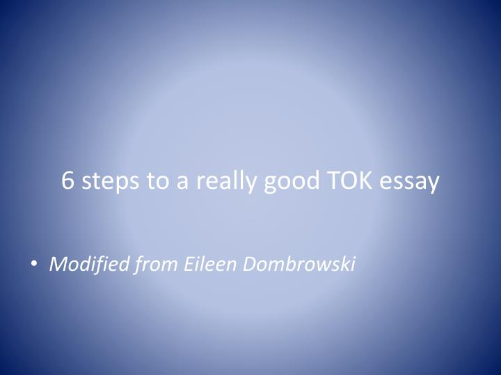 good tok essays When writing tok essay how to structure a tok essay there is no laid down formula for a perfect plan in tok essay but good sequence of ideas are needed to.