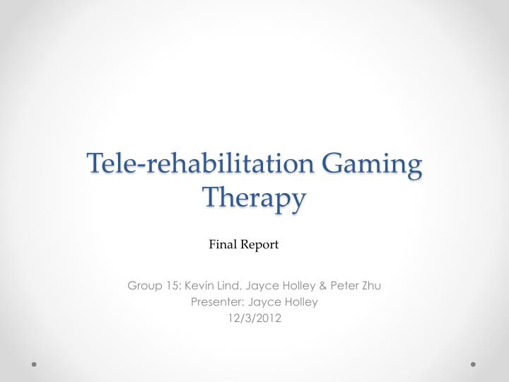 Tele rehabilitation gaming therapy