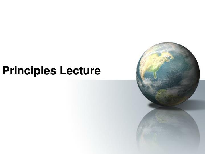 Principles Lecture