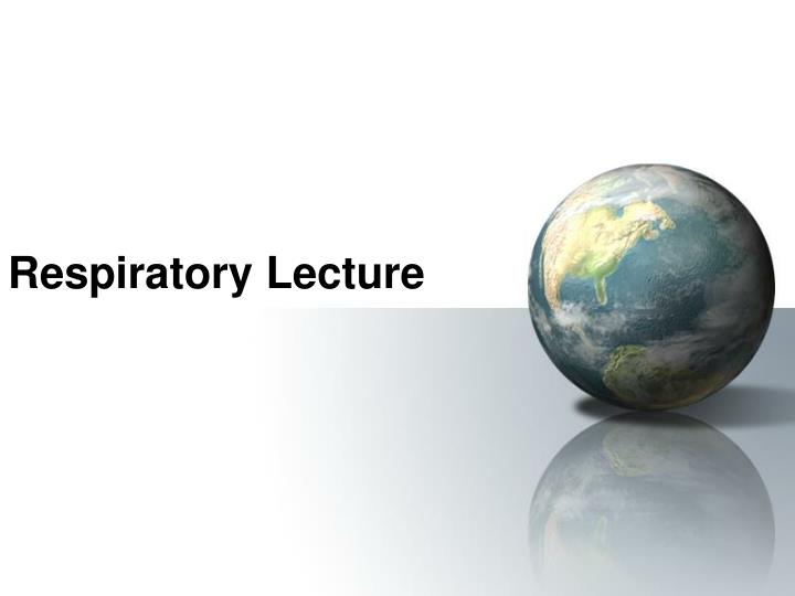 Respiratory Lecture
