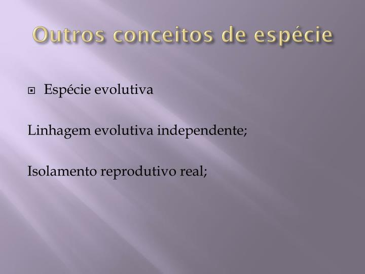 Outros conceitos de espécie