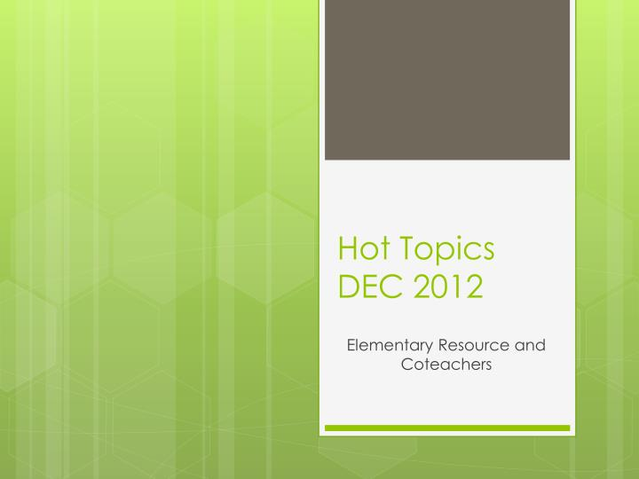 Hot topics dec 2012