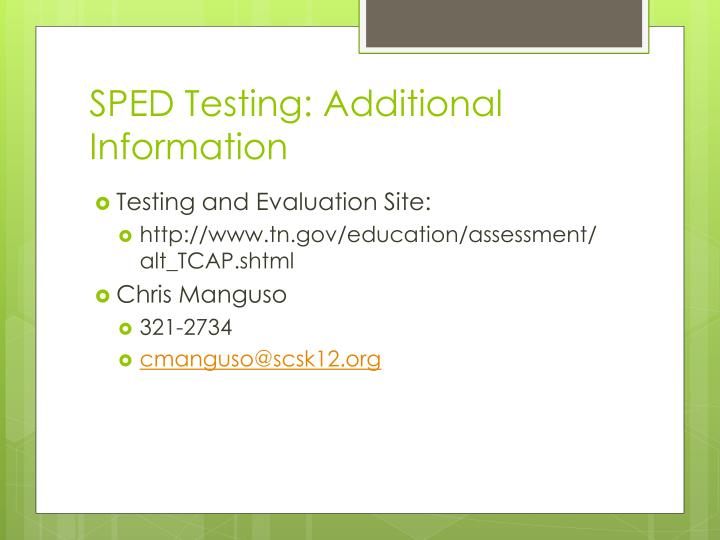 SPED Testing: Additional Information