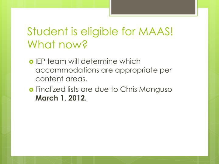 Student is eligible for MAAS!  What now?