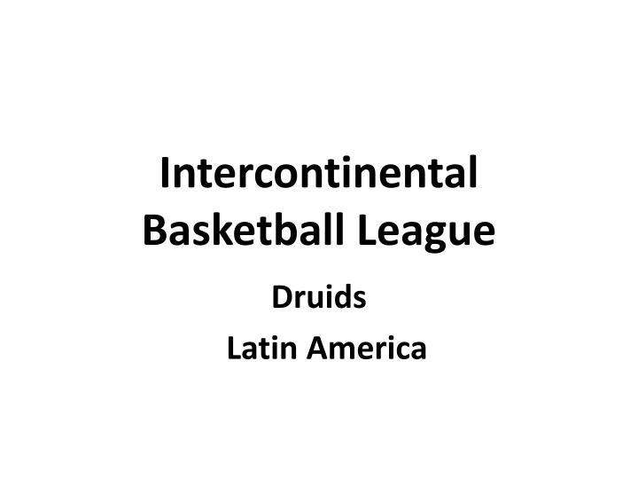Intercontinental basketball league