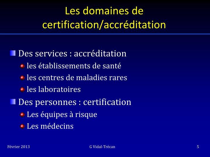 Les domaines de certification/accréditation