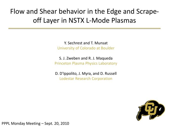 Flow and shear behavior in the edge and scrape off layer in nstx l mode plasmas